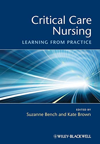 Critical Care Nursing - Learning from Practice By Edited by Kate Brown