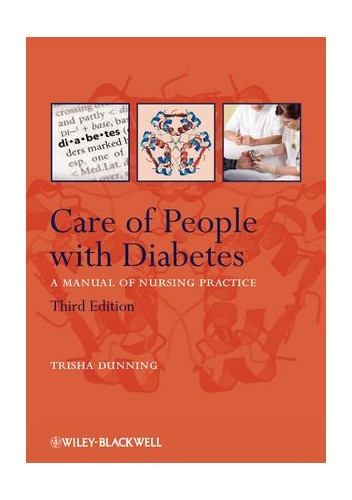 Care of People with Diabetes: A Manual of Nursing Practice By Trisha Dunning (Deakin University, Australia )
