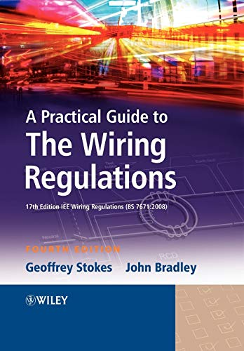 Practical Guide Wiring Regulations 4e By Geoffrey Stokes