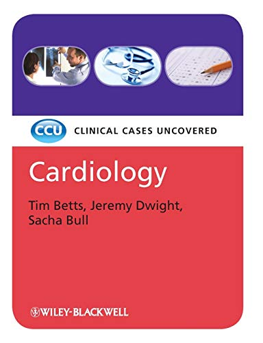 Cardiology Clinical Cases Uncovered By Tim Betts