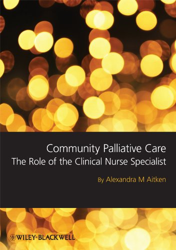 Community Palliative Care: The Role of the Clinical Nurse Specialist By Sandra Aitken