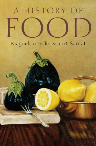 History of Food (2nd Edition) By Maguelonne Toussaint-Samat