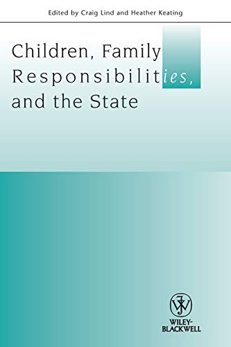 Children, Family Responsibilities and the State By Edited by Craig Lind