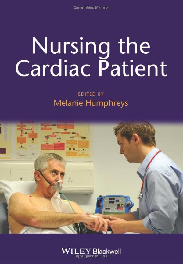 Nursing the Cardiac Patient (Essential Clinical Skills for Nurses) By Melanie Humphreys