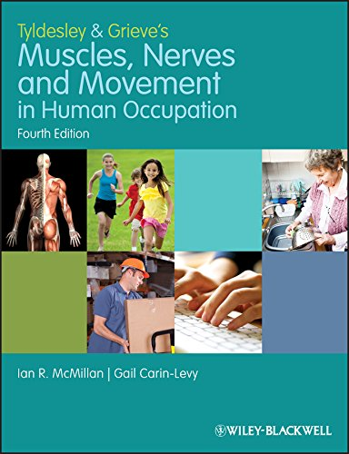 Tyldesley and Grieve's Muscles, Nerves and Movement in Human Occupation by Ian McMillan