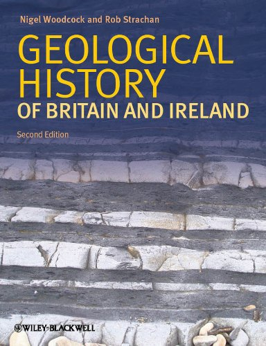 Geological History of Britain and Ireland By Edited by Nigel H. Woodcock