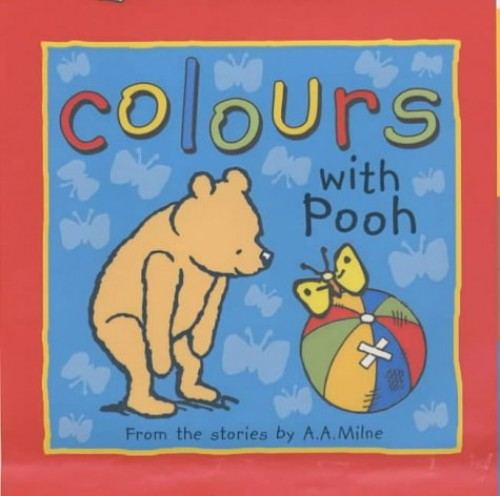 Colours with Pooh By A. A Milne