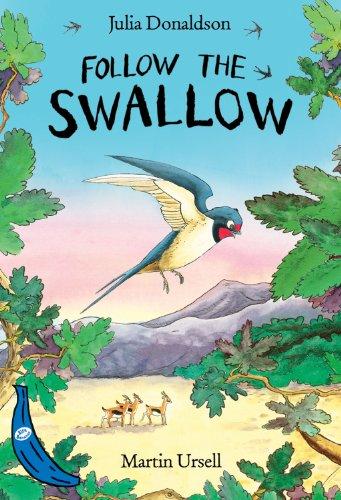 Follow the Swallow By Julia Donaldson