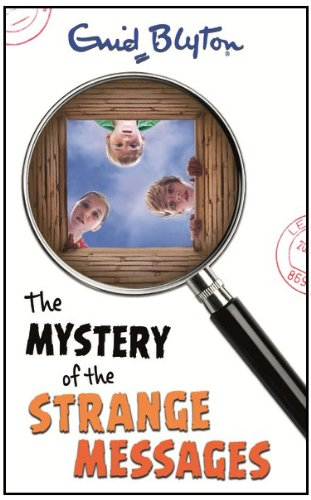 The Mystery of the Strange Messages By Enid Blyton