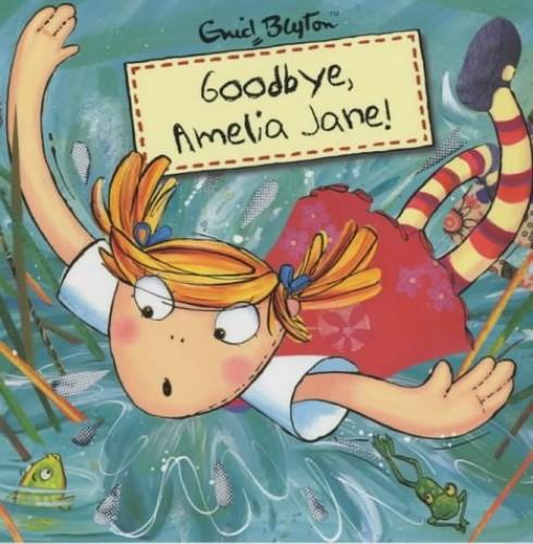 Goodbye, Amelia Jane! By Enid Blyton