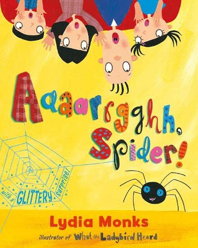 Aaaarrgghh Spider! By Lydia Monks