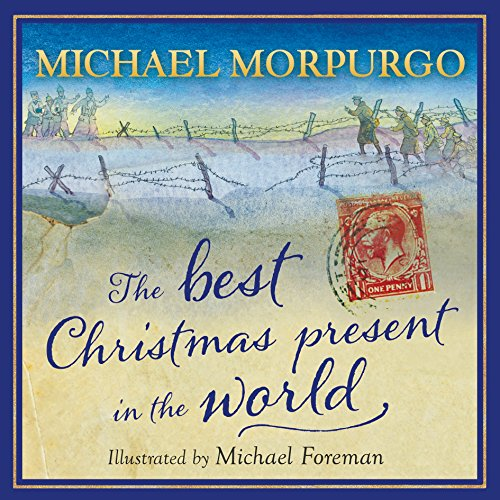 The Best Christmas Present in the World by Michael Morpurgo, M. B. E.