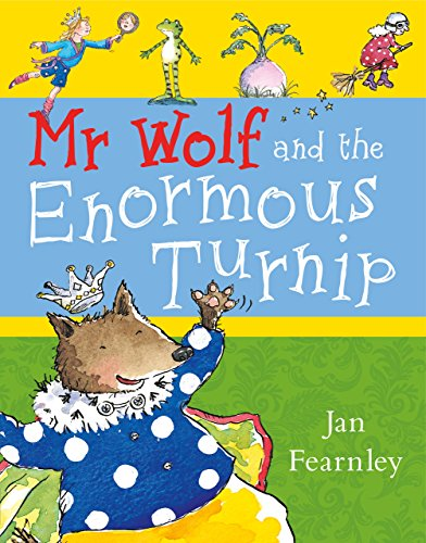 Mr Wolf and the Enormous Turnip (Mr Wolf series) by Jan Fearnley