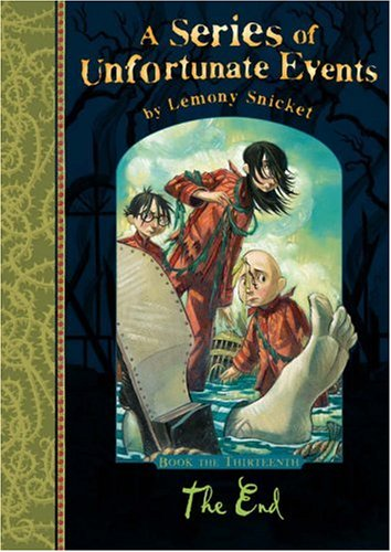 The End (A Series of Unfortunate Events) by Lemony Snicket