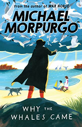 Why the Whales Came by Michael Morpurgo, M. B. E.