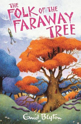 The Folk of the Faraway Tree (The Magic Faraway Tree) By Enid Blyton