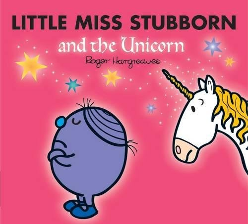 Little Miss Stubborn and the Unicorn by Roger Hargreaves