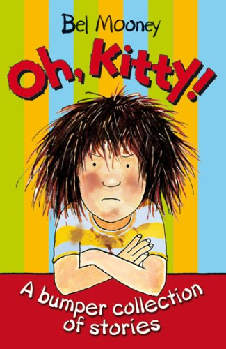 Oh, Kitty!: A Bumper Collection of Stories by Bel Mooney