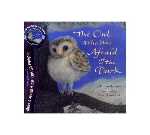 The Owl Who Was Afraid of the Dark: With Audio CD (Jill Tomlinson's Favourite Animal Tales) By Jill Tomlinson
