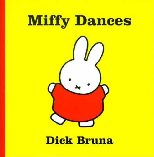 Miffy Dances By Dick Bruna