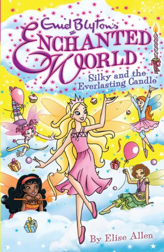 Silky and the Everlasting Candle By Enid Blyton