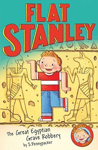 Jeff Brown's Flat Stanley: The Great Egyptian Grave Robbery by Josh Greenhut