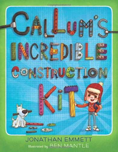 Callum's Incredible Construction Kit By Jonathan Emmett