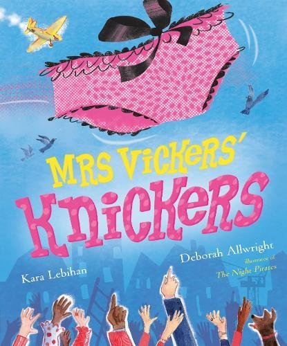 Mrs Vickers' Knickers: Picture Book and Gift by Kara Lebihan