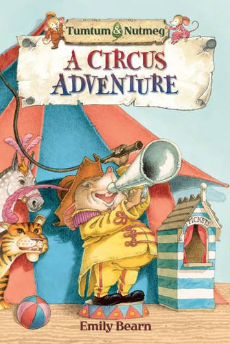 Tumtum and Nutmeg: A Circus Adventure by Emily Bearn