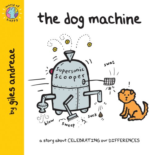 World of Happy: The Dog Machine By Giles Andreae