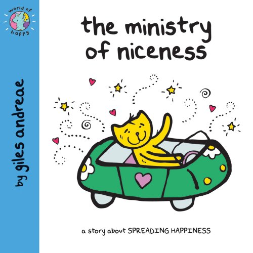 World of Happy: The Ministry of Niceness By Giles Andreae