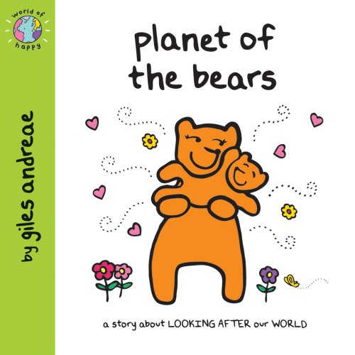 World of Happy: Planet of the Bears By Giles Andreae
