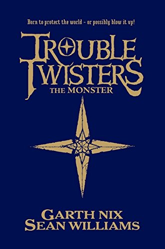 The Troubletwisters: The Monster: Book 2 by Garth Nix