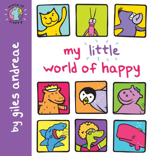 World of Happy: My Little World of Happy By Giles Andreae