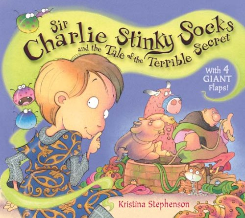 Sir Charlie Stinky Socks and the Really Dreadful Spell by Kristina Stephenson