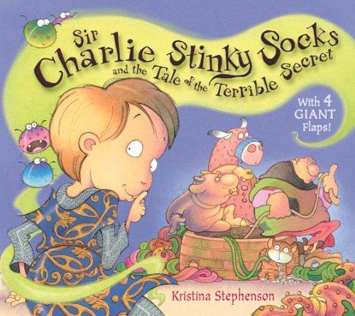 Sir Charlie Stinky Socks and the Really Dreadful Spell By Kristina Stephenson