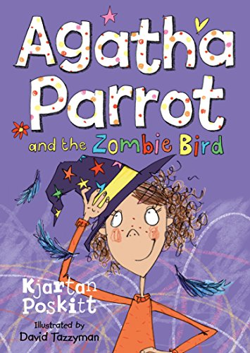Agatha Parrot and the Zombie Bird by Kjartan Poskitt