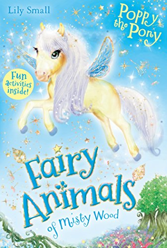 Poppy the Pony (Fairy Animals of Misty Wood) By Lily Small
