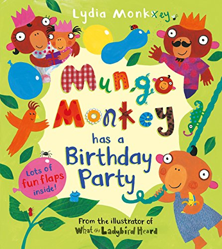 Mungo Monkey has a Birthday Party By Lydia Monks