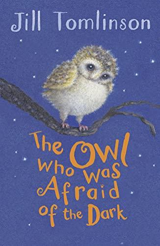 The Owl Who Was Afraid of the Dark von Jill Tomlinson