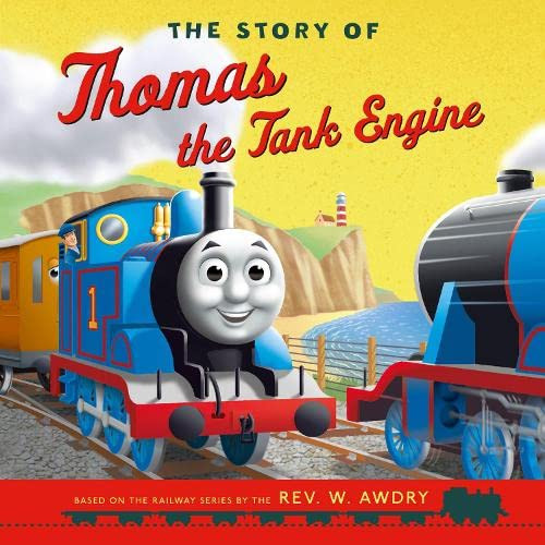 The Story of Thomas the Tank Engine By Egmont Publishing UK