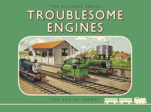 Thomas the Tank Engine: The Railway Series: Troublesome Engines By Rev. W. Awdry