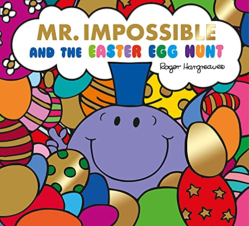 Mr. Impossible and the Easter Egg Hunt By Adam Hargreaves