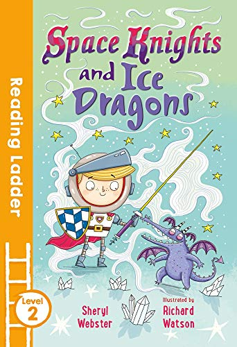 Space Knights and Ice Dragons By Sheryl Webster