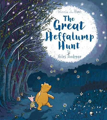 Winnie-the-Pooh: The Great Heffalump Hunt By Giles Andreae