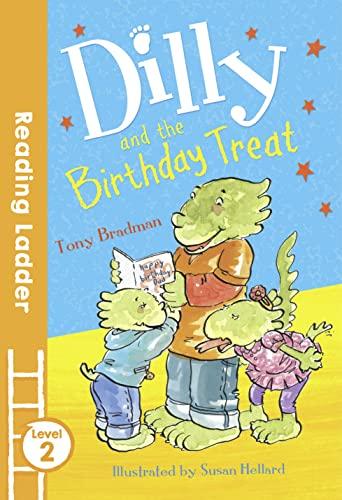 Dilly and the Birthday Treat By Tony Bradman