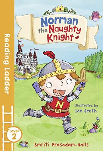 Norman the Naughty Knight By Smriti Halls