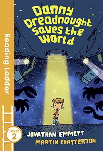 Danny Dreadnought Saves the World By Jonathan Emmett