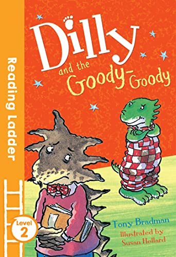Dilly and the Goody-Goody By Tony Bradman