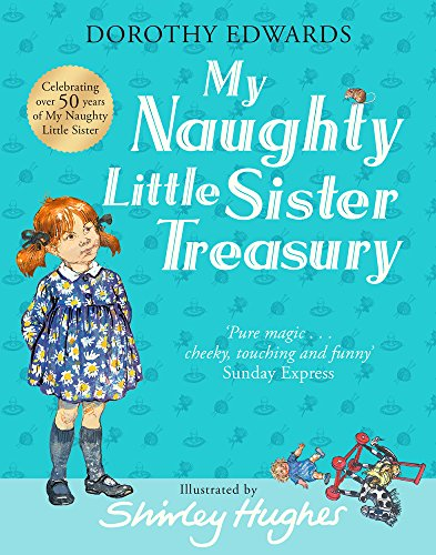 My Naughty Little Sister: A Treasury Collection By Dorothy Edwards